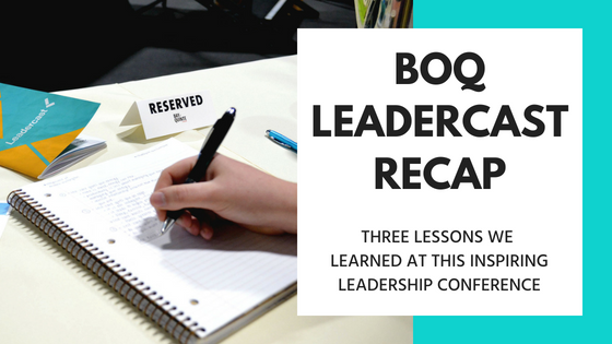 Read along for three lessons we learned about leadership at Leadercast 2018.