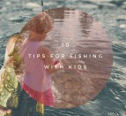 10 Tips for fishingwith kids