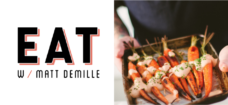 EAT with Matt DeMille logo and photo of Matt carrying a dish of roasted carrots for the Quinte Home & Lifestyle Show.