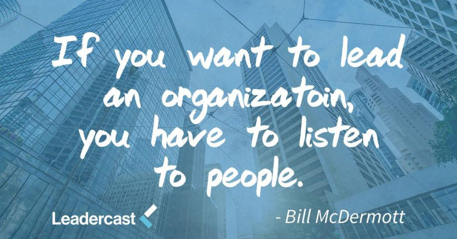 """Blue background with skyscrapers, white cursive writing that is a quote by Bill McDermott saying """"If you want to lead an organization, you have to listen to people. For Leadercast comes to Quinte West."""