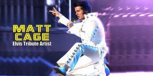 Elvis Tribute, Matt Cage