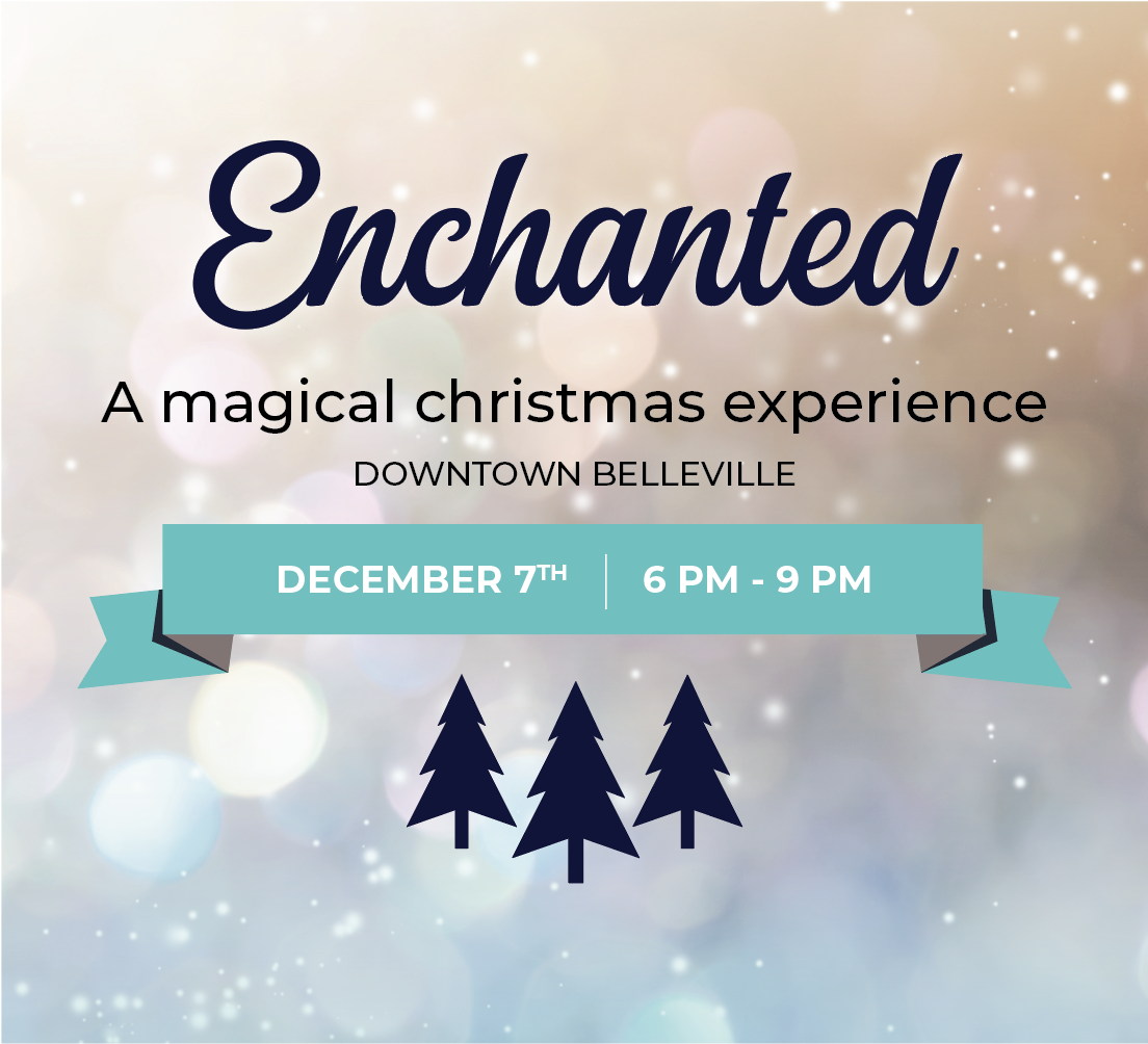 Poster for Enchanted, A Magical Christmas experience in Downtown Belleville December 7th 6-9pm