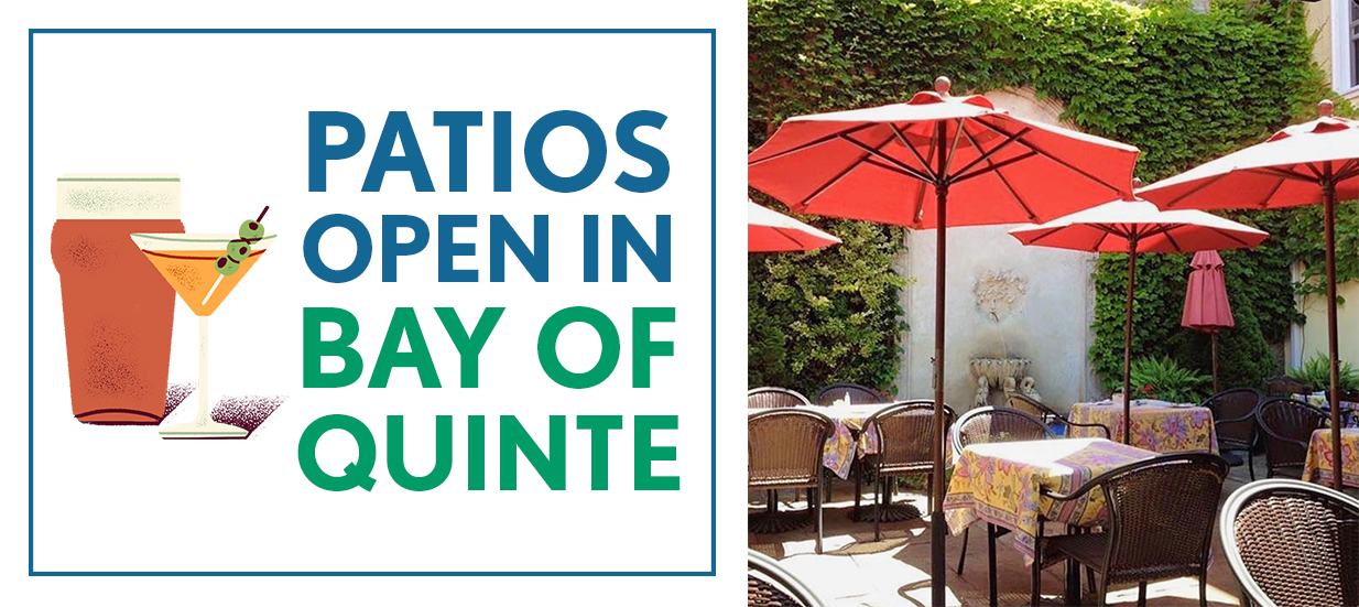 A photo of a patio on the right, text on the left: Patios Open in Bay of Quinte.