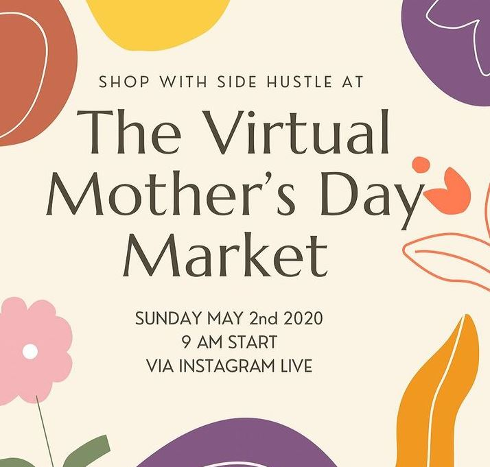 A beige background with colourful flower illustrations and text: The Virtual Mother's Day Market.